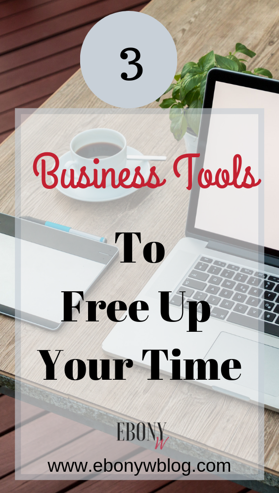3 Business Tools To Free Up Your Time